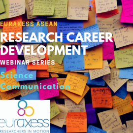 """Image of (608363) EURAXESS ASEAN Career Development Webinar Series 2021 – Session 2 """"Effective science communication for researchers"""""""
